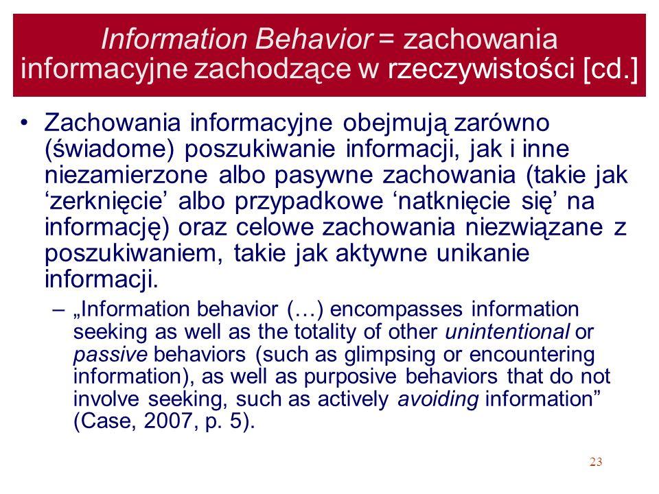 Information Behavior = zachowania informacyjne zachodzące w rzeczywistości [cd.]